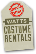 WATTS COSTUME RENTALS SPECIAL OFFER